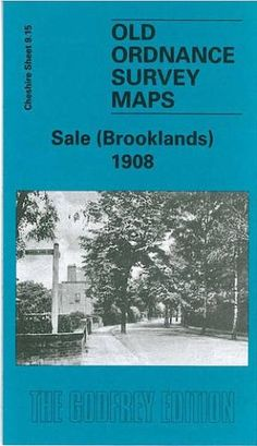 Sale (Brooklands) 1908: Cheshire Sheet 9.15: Chris Makepeace