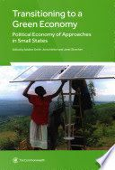 Transitioning to a green economy: political economy of approaches in small states http://catalogue.escap.org/cgi-bin/koha/opac-detail.pl?biblionumber=27062