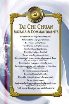 These words also speak to being a lady.....Tai Chi Chuan Morals  Commandments I miss my Tai Chi class more than anything else from college!