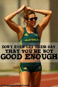 i'm not good enough...i tell myself every day