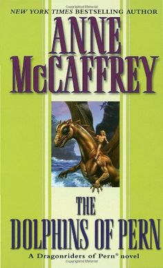 Bestseller Books Online The Dolphins of Pern (Dragonriders of Pern) Anne McCaffrey $7.99  - http://www.ebooknetworking.net/books_detail-0345368959.html