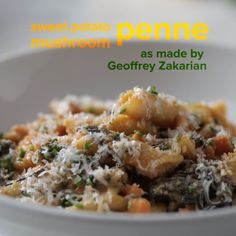 Sweet Potato Mushroom Penne made by Geoffery Zakarian