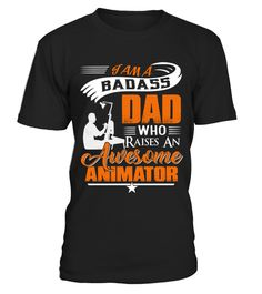 # Badass Dad raises an Awesome ANIMATOR .  Badass Dad raises an Awesome ANIMATOR - T Shirt Job DesignPREMIUM T-SHIRT WITH EXCLUSIVE DESIGN – NOT SELL IN STORE AND OTHER WEBSITEGauranteed safe and secure checkout via:PAYPAL | VISA | MASTERCARDGauranteed safe and secure checkout via: PAYPAL | VISA | MASTERCARD