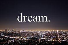 Dream, dReam, drEam, dreAm, dreaM BIG!  Pin-it if You Like-it - eCityLifestyle.com