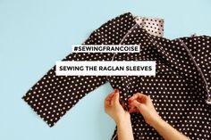 #SewingFrancoise: Sewing the Raglan Sleeves