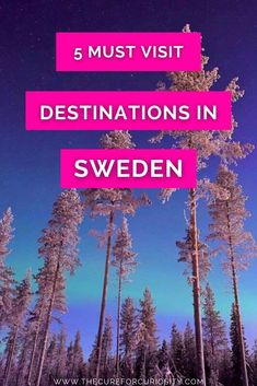 5 Can't Miss Destinations in Sweden - The Cure for Curiosity