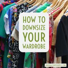 How To Downsize Your Wardrobe MinimalismIsSimple.com