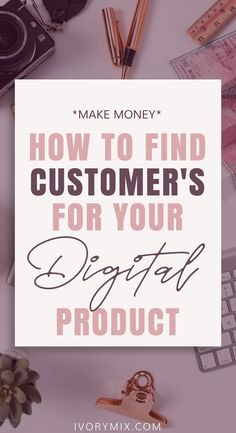 to find an audience for your first digital product! How to find customer for your digital product