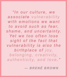 Brene Brown quote In our culture we associate vulnerability with emotions we want to avoid such as fear shame and uncertainty Yet we too often lose sight of the fact tha. Vulnerability Quotes, The Power Of Vulnerability, Uncertainty Quotes, Brene Brown Zitate, Beau Message, How To Apply Makeup, Messages, Wise Words, Affirmations