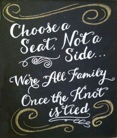 "Vintage Chalkboard Sign for Wedding // Choose a seat not a side // Etsy ""we're all family once the knot is tied"" :: xLaurieClarkex~ sooo much more adorable than the popular alternative wordings out there Vintage Chalkboard, Chalkboard Wedding, Wedding Signage, Chalkboard Signs, Wedding Chalkboards, Restaurant Wedding, Chalkboard Ideas, Wedding Reception, Wedding Venues"