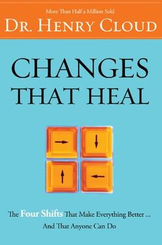 Changes That Heal: The Four Shifts That Make Everything Better...And That Everyone Can Do - Kindle edition by Henry Cloud. Religion & Spirituality Kindle eBooks @ Amazon.com.