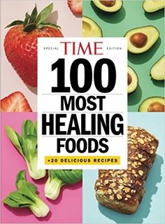 TIME 100 Most Healing Foods: +20 Delicious Recipes: The Editors of TIME: 9781547842124: Amazon.com: Books