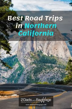 Best Road Trips in Northern California - 2 Dads with Baggage