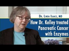 How Dr. William Kelley treated Pancreatic Cancer with Enzymes (video)