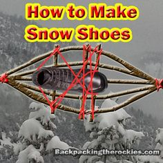 How to make your own snowshoes step by step.