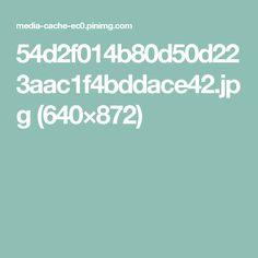 54d2f014b80d50d223aac1f4bddace42.jpg (640×872)