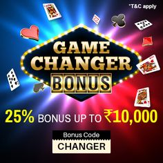 Be a Game Changer with a Big Bonus Reward! Make your deposit now and get your account credited with 25% bonus up to Rs.10,000.