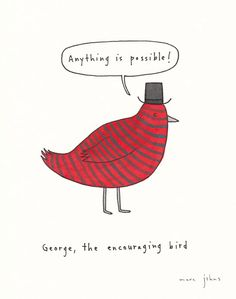 Marc Johns - George, the encouraging bird - Original Drawing Marc Johns, Illustrations, Sign Printing, Lettering, Typography, Cute Illustration, Doodles, Sketches, Kawaii