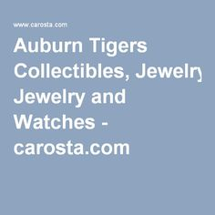 Auburn Tigers Collectibles, Jewelry and Watches - carosta.com