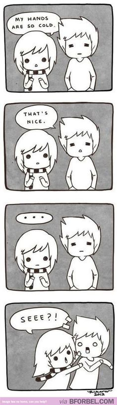 My wife and I do this to each other all the time. It's quite entertaining ;-)