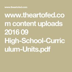 www.theartofed.com content uploads 2016 09 High-School-Curriculum-Units.pdf High School Curriculum, Habits Of Mind, Curriculum Planning, Mindfulness, The Unit, Content, How To Plan, Pdf, Studio