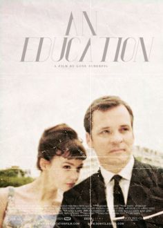 'An Education' has to be one of my favourite British movies. I compel everyone to see it.