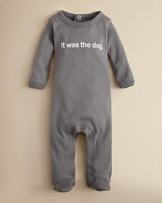 fun baby clothes recommendations by The Mommy Experts - Sara Kety Infant Unisex It Was The Dog Footie - Sizes 3-9 Months - Infant Boy (0-24 months) - BABY - Kids - Bloomingdale's