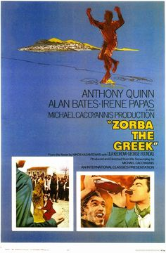 """""""Zorba The Greek"""": a great film from 1964 starring Alan Bates and Anthony Quinn superb in the title role."""
