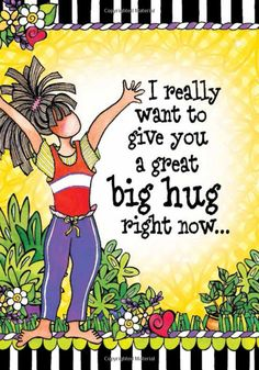 I wanna give you a really big hug Hug Quotes, Sister Quotes, Daughter Quotes, Love Quotes, Funny Quotes, Inspirational Quotes, Good Morning Sister, Good Morning Quotes, Suzy