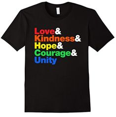 Love & Kindness & Hope & Courage & Unity