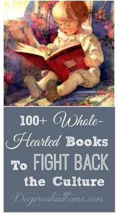 100 Whole-Hearted Books To Fight Back the Culture. Reading list of great books from preschool - Grade 12 that inspire a heart to courageous living. Reading Help, Kids Reading, Reading Lists, Good Books, Books To Read, Homeschool Books, Chapter Books, Inspirational Books, Children's Literature