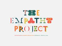 The Empathy Project is a collaborative, participatory art project initiated by Paul Rucker and Curated by Marcus Civin at the Maryland Institute College of Art (MICA) Baltimore. It invites participants to explore their experiences with empathy through visual art, writing, installations, performances etc.
