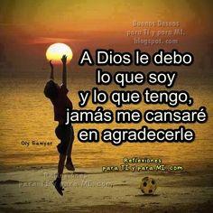 """REFLEXIONES PARA VOS: """"¡TODO SE LO DEBO A EL!"""" Lea la reflexión en el blog: http://reflexionesparavos.blogspot.com/2013/04/todo-se-lo-debo-el.html?spref=tw #reflexionesparavos #Dios"""