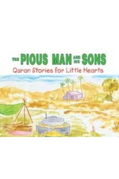 "Pious Man & His Sons is a part of wonderful series ""Quran Stories for Little Hearts"" written by Saniyasnain Khan.This book is a beautifully illustrated and creatively written story by the author about he Prophet Yaqub (Jacob). Quran, Islamic, Sons, Author, Writing, Education, Learning, Children, Building"