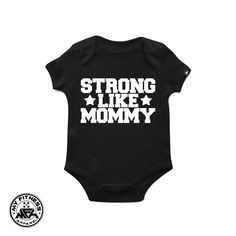 Strong Like MOMMY Funny Baby Onesie With Sayings