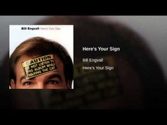 Here's Your Sign- Bill Engvall