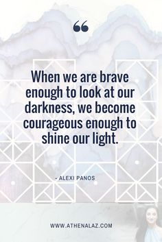brave, darkness, be a light, shine your light, light worker, inspirational quote, best life, change