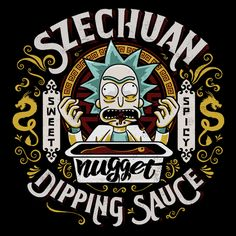 """The sauce Morty, I need my Szechuan sauce!!"""