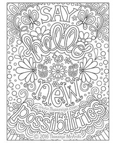 """Say hello to new possibilities"" coloring page by Thaneeya McArdle, from Live for Today Coloring Book https://www.amazon.com/Live-Today-Coloring-Book-Fun/dp/1497202051/ref=as_li_ss_tl?ie=UTF8&qid=1470243190&sr=8-1&keywords=live+for+today+coloring+book&linkCode=ll1&tag=arisfu-20&linkId=01e39ba24cdc836799a58ef727085716"