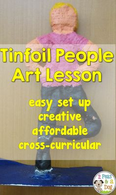 2 Peas and a Dog: Tinfoil people 3-D art lesson. Fantastic art lesson for…