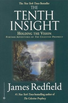 The Tenth Insight - Holding the Vision: Further Adventures of The Celestine Prophecy