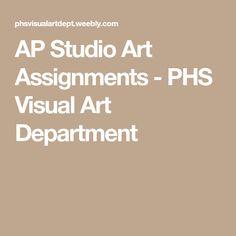 AP Studio Art Assignments - PHS Visual Art Department