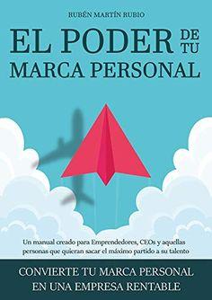 El poder de tu marca personal: Convierte tu marca personal en una empresa rentable eBook: Martín, Rubén: Amazon.es: Tienda Kindle Marca Personal, Kindle, Free Apps, Audiobooks, This Book, Ebooks, Reading, Products, Free Books