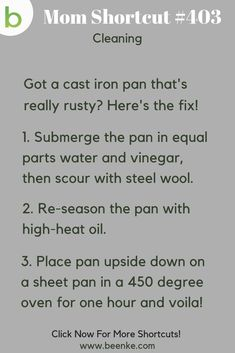 Cleaning Hacks #403 - The trick for cleaning a rusty cast iron skillet! Cleaning hacks for your entire home; bedroom, bathroom, kitchen, and more. CLICK NOW to discover more great Mom Hacks. #beenke #lifehacks #MomShortcuts #MomHacks #Parenting #Cleaning #CleaningHacks