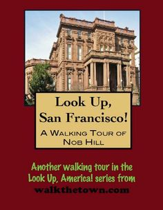 A Walking Tour of San Francisco - Nob Hill (Look Up, America!) by Doug Gelbert. $0.99. 28 pages