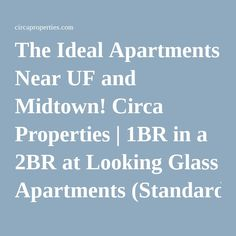The Ideal Apartments Near UF and Midtown! Circa Properties | 1BR in a 2BR at Looking Glass Apartments (Standard A)