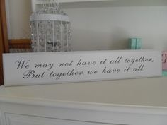 WE MAY NOT HAVE IT ALL TOGETHER WHITE WOODEN WALL PLAQUE CHIC N SHABBY