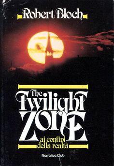 """""""The Twilight Zone: ai confini della realtà"""" (Twilight Zone: The Movie, 1983) di Robert Bloch [gennaio 1984] Traduzione di Cin Calabi #TheTwilightZone #RobertBloch #RichardMatheson"""