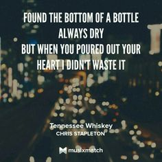 Tennessee whiskey tennessee and whiskey on pinterest for What songs has chris stapleton written