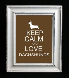 Dachshund Art Print Dachshund Keep Calm and Love by DIGIArtPrints, $4.50